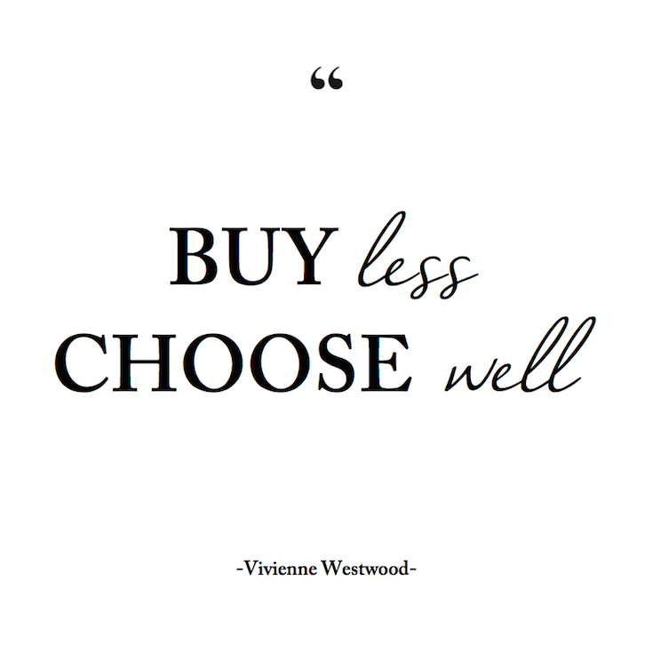 Buy less, choose well quote
